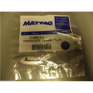 Amana Refrigerator 31985401 Amana Plus Nameplate NEW IN BOX