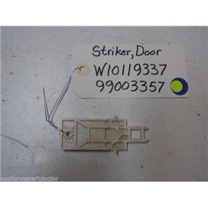 Maytag Dishwasher W10119337 99003357 Striker, Door used part assembly