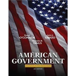 American Government : Roots and Reform 2011 by Alixandra B. Yanus, Larry J. Saba
