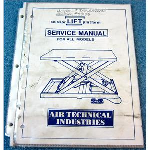 "AIR TECHNICAL INDUSTRIES SERVICE MANUAL FOR SCISSOR LIFT PLATFORM, ""FOR ALL MOD"