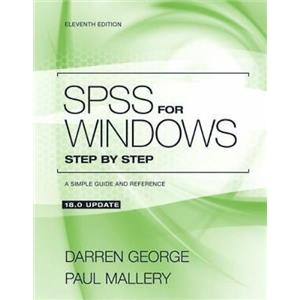 SPSS for Windows Step by Step : A Simple Guide and Reference 18. 0 Update by Pau
