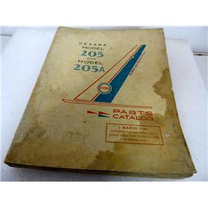 CESSNA MODEL 205 AND 205A PARTS CATALOG, DATED 1 MARCH 1966 - VINTAGE AVIATION