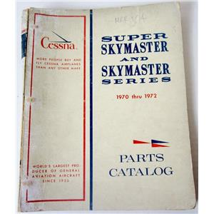 CESSNA SUPER SKYMASTER AND SKYMASTER SERIES 1970 THRU 1972 PARTS CATALOG, DATED