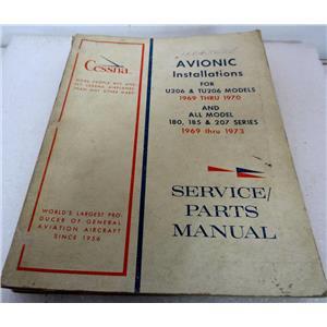 CESSNA AVIONIC INSTALLATIONS SERVICE/PARTS MANUAL U206, TU206 69-70 180,185, 207