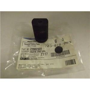 MAYTAG WHIRLPOOL WASHER 22002322 UPPER STRUT ISOLATOR NEW