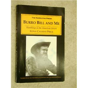 Burro Bill And Me Ramblings in the American Desert by Edna Calkins Price